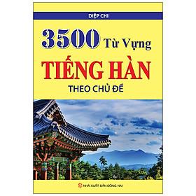 3500 Từ Vựng Tiếng Hàn Theo Chủ Đề