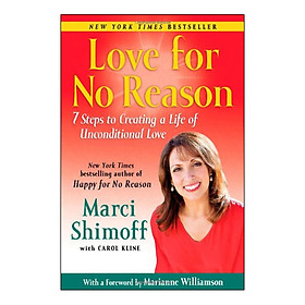 [Download Sách] Love For No Reason: 7 Steps to Creating a Life of Unconditional Love