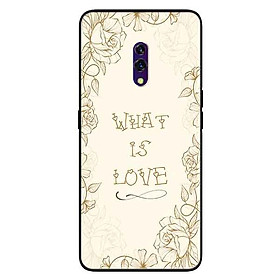 Ốp lưng in cho Realme X Mẫu What Is Love