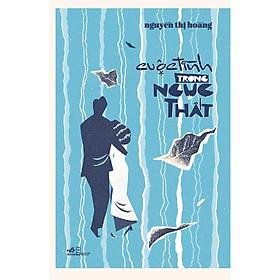 Sách - Cuộc tình trong ngục thất (Nguyễn Thị Hoàng) (Bìa cứng) (tặng kèm bookmark thiết kế)