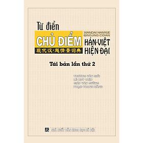 Từ Điển Chủ Điểm Hán Việt Hiện Đại