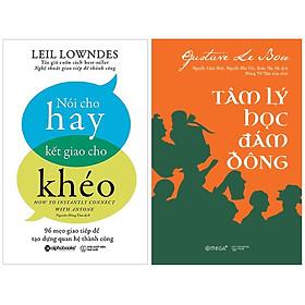 Combo Sách Tư Duy - Kỹ Năng Sống : Nói Cho Hay Kết Giao Cho Khéo + Tâm Lý Học Đám Đông