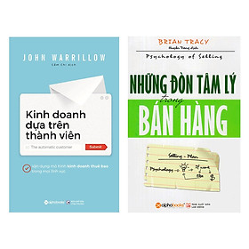 Combo Sách Kỹ Năng Kinh Doanh: Kinh Doanh Dựa Trên Thành Viên + Những Đòn Tâm Lý Trong Bán Hàng