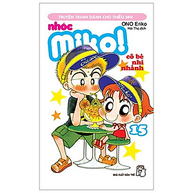 Nhóc Miko! Cô Bé Nhí Nhảnh - Tập 15 (Tái Bản 2020)