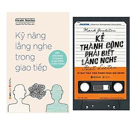 Combo Sách Kĩ Năng Kinh Doanh: Kẻ Thành Công Phải Biết Lắng Nghe (Tái Bản 2017)  + Kỹ Năng Lắng Nghe Trong Giao Tiếp (Tái Bản)