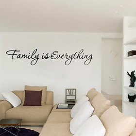 Decal dán tường chữ FAMILY IS EVERYTHING