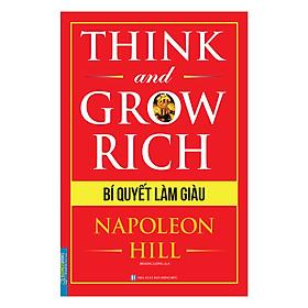 Think And Grow Rich - Bí Quyết Làm Giàu (Bìa Mềm)
