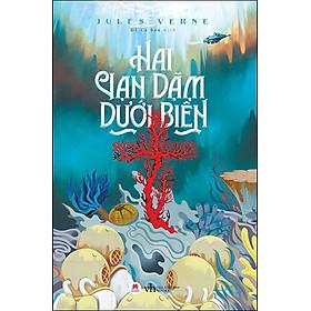 Hai Vạn Dặm Dưới Đáy Biển (Tái Bản 2020)