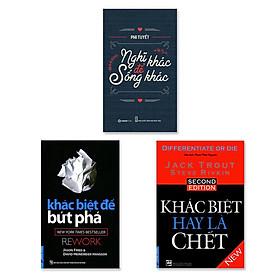 Combo 3 cuốn: Nghĩ Khác Để Sống Khác, Khác Biệt Để Bứt Phá, Khác Biệt Hay Là Chết