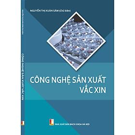 Công nghệ sản xuất vắc xin (xuất bản lần 2)
