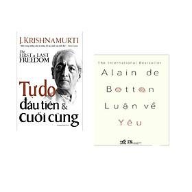 Combo 2 cuốn sách: Tự Do Đầu Tiên & Cuối Cùng + Luận về yêu  (Tái bản)