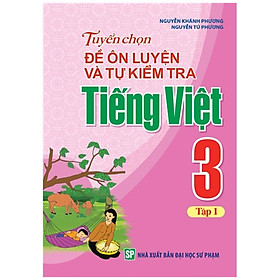 Sách - Tuyển Chọn Đề Ôn Luyện Và Tự Kiểm Tra Tiếng Việt 3 - Tập 2