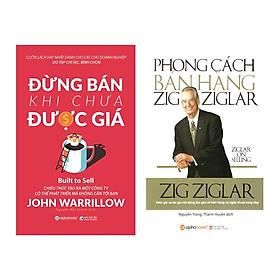 Combo Kỹ Năng Bán Hàng: Phong Cách Bán Hàng Zig Ziglar + Đừng Bán Khi Chưa Được Giá