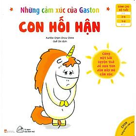 Sách Ehon Thông Minh, Cảm Xúc - Những Cảm Xúc Của Gaston (3-8 tuổi) - Con Hối Hận