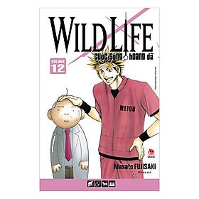 Wild Life - Cuộc Sống Hoang Dã (Tập 12)