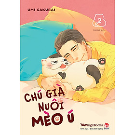 Chú Già Nuôi Mèo Ú - Tập 2 (Tặng Kèm 1 Postcard)
