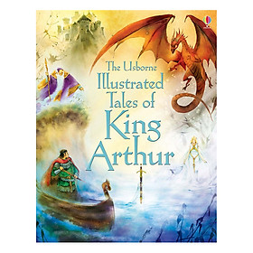 Usborne Illustrated Tales of King Arthur