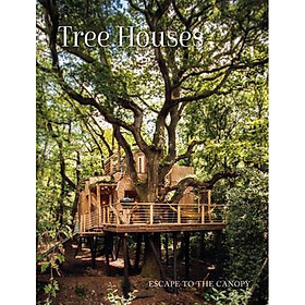 Tree Houses : Escape to the Canopy