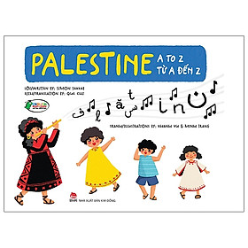 Palestine A To Z - Palestine Từ A Đến Z (Song Ngữ Anh-Việt)