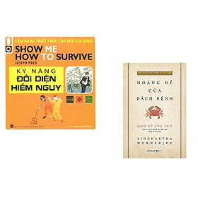 Combo 2 cuốn sách: Kỹ Năng Đối Diện Hiểm Nguy - Cẩm Nang Thiết Thực Cho Mọi Gia Đình + Lịch Sử Ung Thư - Hoàng Đế Của Bách Bệnh (Bìa mềm)