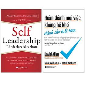 Combo Sách : Hoàn Thành Mọi Việc Không Hề Khó Dành Cho Tuổi Teen + Self Leadership - Lãnh Đạo Bản Thân