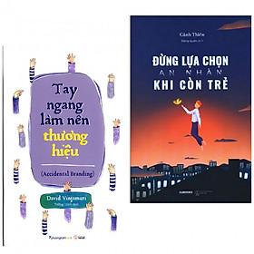 Combo 2 Cuốn Tư Duy - Kĩ Năng Sống: Đừng Lựa Chọn An Nhàn Khi Còn Trẻ + Tay Ngang Làm Nên Thương Hiệu (tặng kèm postcard greenlife)
