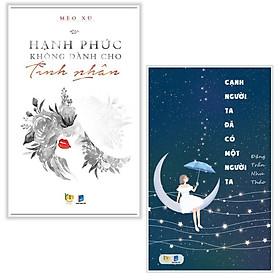 Combo sách ngôn tình hay : Hạnh phúc không dành cho tình nhân + Cạnh người ta đã có một người ta - Tặng kèm bookmark thiết kế