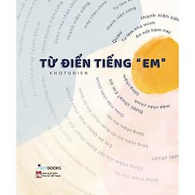 """Sách - Từ Điển Tiếng """"Em"""" (tặng kèm bookmark)"""