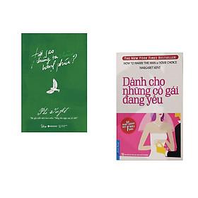 Combo 2 cuốn sách: Dành Cho Những Cô Gái Đang Yêu + Tại sao chúng ta không hạnh phúc