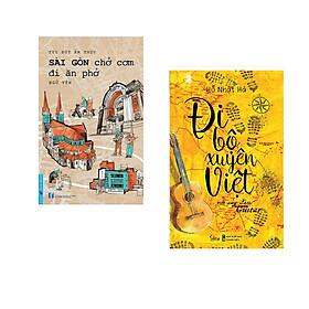 Combo 2 cuốn sách: Sài Gòn Chở Cơm Đi Ăn Phở + Đi Bộ Xuyên Việt Với Cây Đàn Guitar