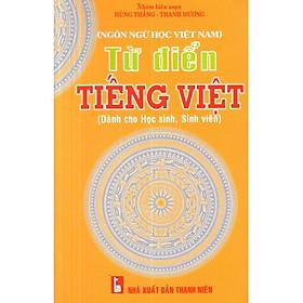 Từ điển tiếng Việt ( Dành cho học sinh, sinh viên)