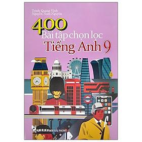 400 Bài Tập Chọn Lọc Tiếng Anh 9