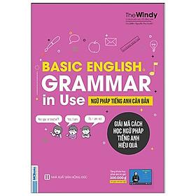 Basic English Grammar In Use - Ngữ Pháp Tiếng Anh Căn Bản (Tái Bản 2020)