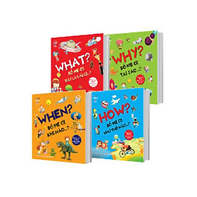 COMBO 4 CUỐN WHAT - WHY - WHEN - HOW BỐ MẸ ƠI!