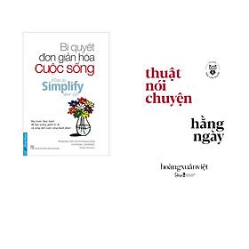 Combo 2 cuốn sách: Bí Quyết Đơn Giản Hóa Cuộc Sống + Học làm người - Thuật nói chuyện hàng ngày