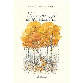 Sách - Nơi Em Quay Về Có Tôi Đứng Đợi ( Tái Bản 2019) (tặng kèm bookmark thiết kế)