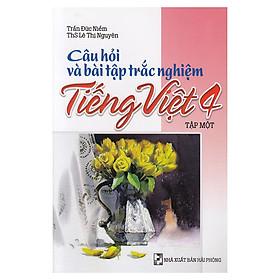 Câu Hỏi Và Bài Tập Trắc Nghiệm Tiếng Việt Lớp 4 Tập 1