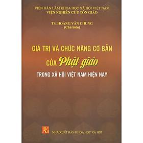 Giá Trị Và Chức Năng Của Phật Giáo Trong Xã Hội Việt Nam Hiện Nay