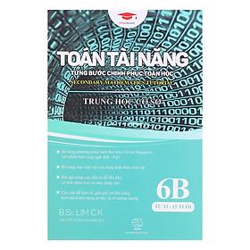 Sách: Toán Tài Năng 6B - Toán Song Ngữ Singapore (11-15 tuổi)