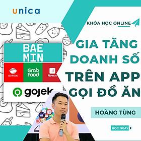Khóa học KINH DOANH - Gia tăng 100% doanh số trên Food Apps (GrabFood–Now-Beamin) UNICA.VN