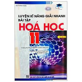 Luyện Kĩ Năng Giải Nhanh Bài Tập Hóa Học 11