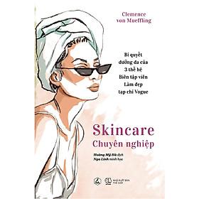 Sách Dành Cho Phái Đẹp:  Skincare Chuyên Nghiệp - (Bí Quyết Dưỡng Da Của 3 Thế Hệ / Tặng Kèm Postcard Greenlife)