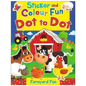 Sticker And Colour Fun Dot To Dot: Farmyard Fun