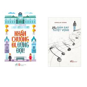 Combo 2 cuốn sách: Khúc đắm say tuyệt vọng + Nhấn chuông đi, đừng đợi!