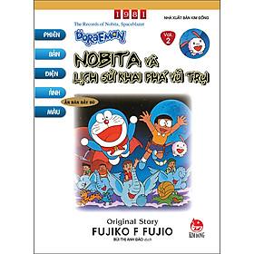 Doraemon - Phiên Bản Điện Ảnh Màu - Ấn Bản Đầy Đủ Tập 2: Nobita Và Lịch Sử Khai Phá Vũ Trụ (Tái Bản 2020)