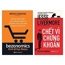 Combo Chết Vì Chứng Khoán + Kinh Tế Học Bezos