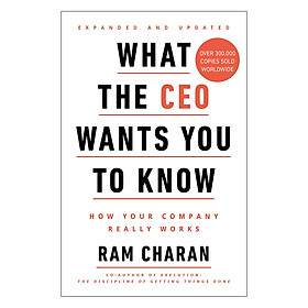 What The Ceo Wants You To Know: How Your Company Really Works