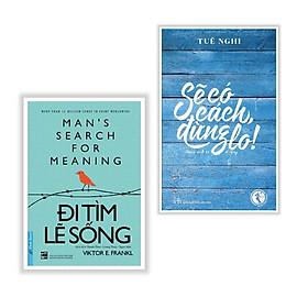 Combo 2 Cuốn Sách Kỹ Năng Sống Hay: Đi Tìm Lẽ Sống + Sẽ Có Cách, Đừng Lo (tặng kèm bookmark thiết kế aha)