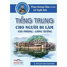 Sách tiếng Trung dành cho người đi làm văn phòng - công xưởng