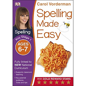 Carol Vorderman: Spelling Made Easy Ages 6-7 Key Stage 1